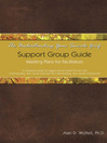 The Understanding Your Suicide Grief Support Group Guide (eBook): Meeting Plans for Facilitators